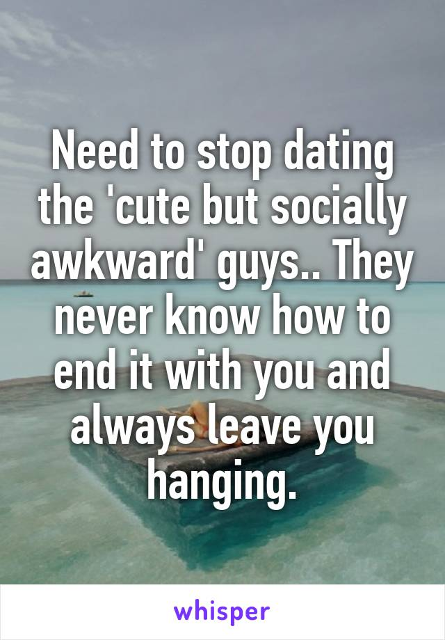 dating a socially awkward guy
