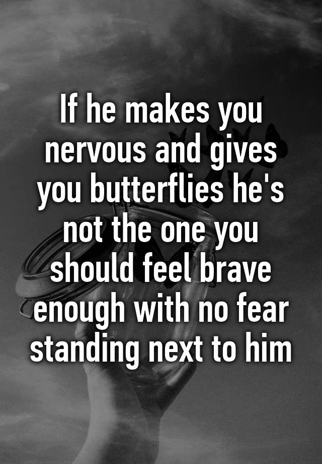 If He Gives You Butterflies Hes Not The One
