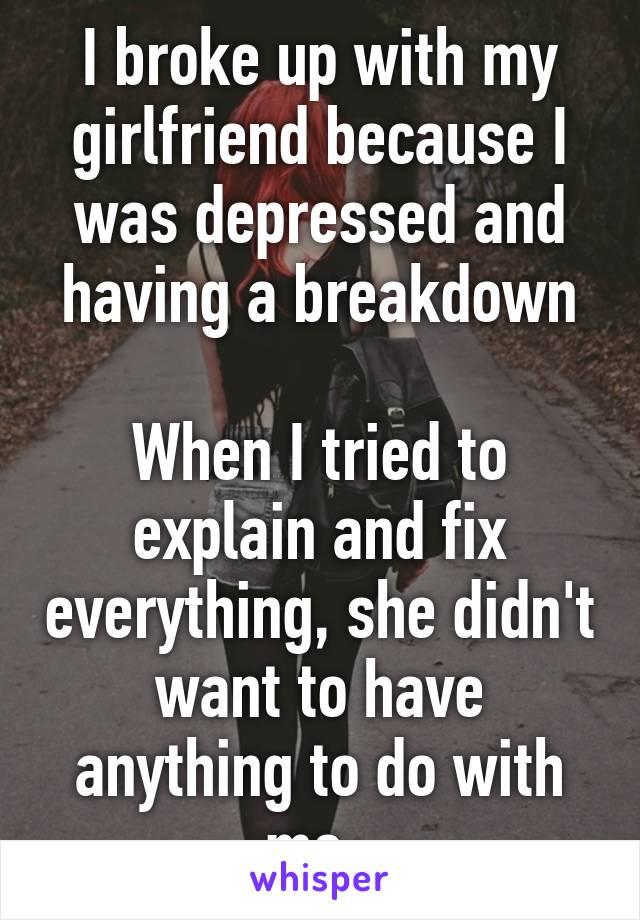 Breaking up with depressed girlfriend