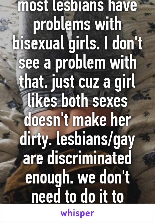 Most girls are bisexual