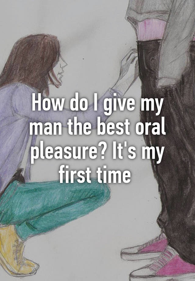 How To Give The Best Oral
