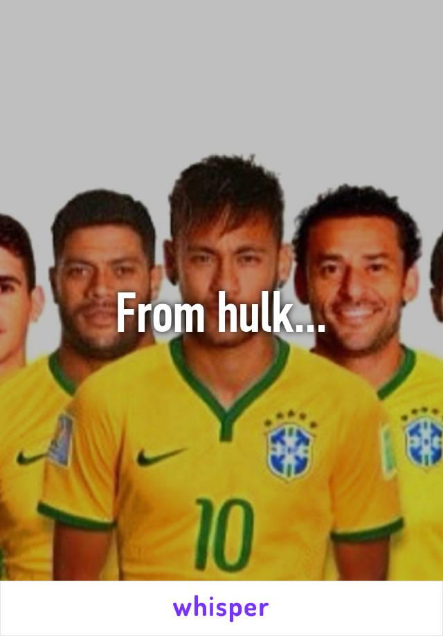 From hulk...