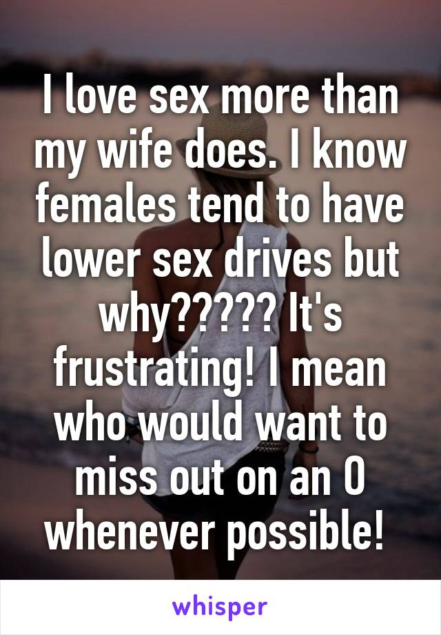Why do men love sex more than women