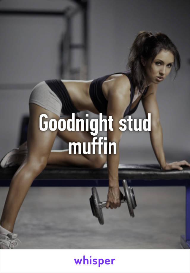 Female stud muffin