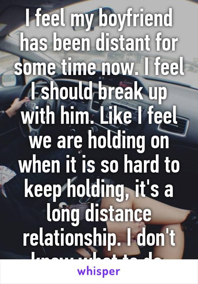 My boyfriend is distant