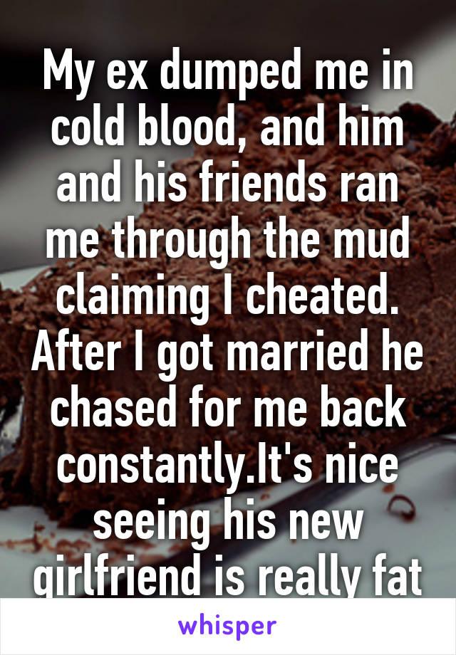 My ex dumped me