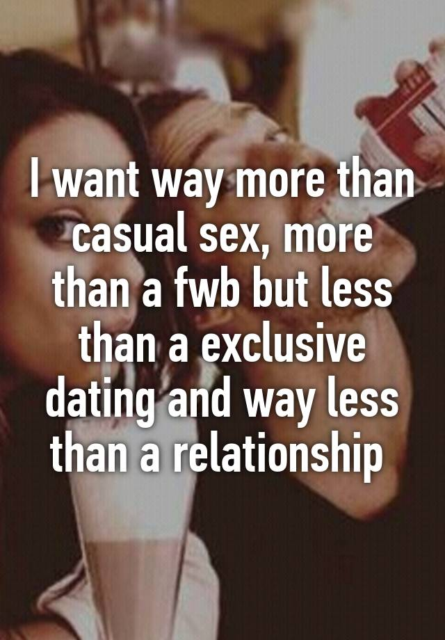 Exclusive casual relationship