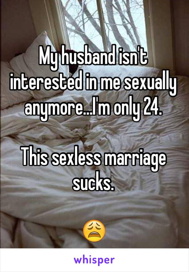 Husband not interested in me sexually