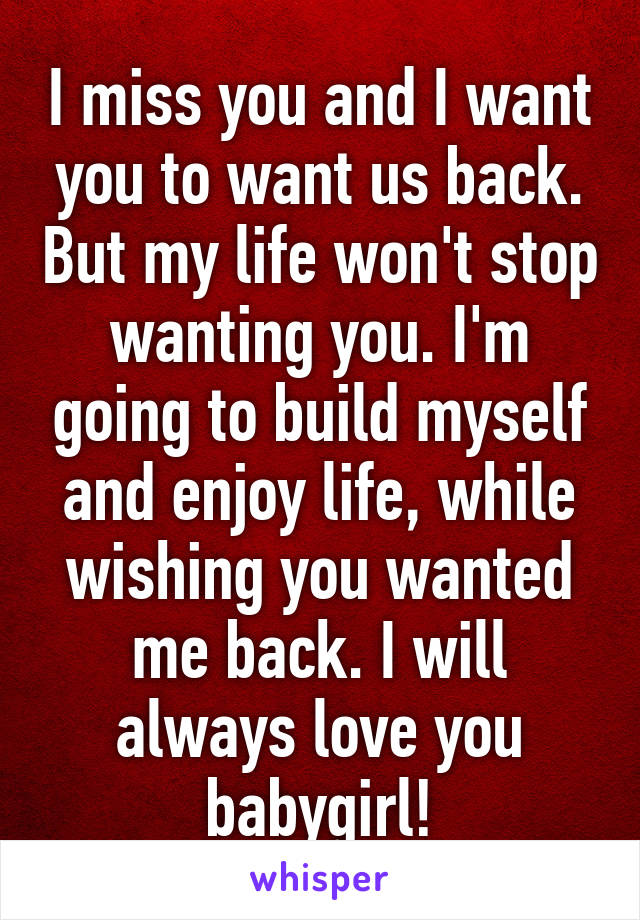 you want me back