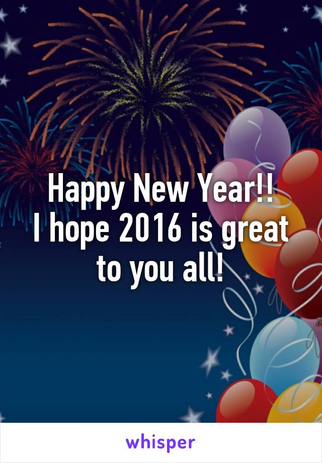 Happy New Year!! I hope 2016 is great to you all!