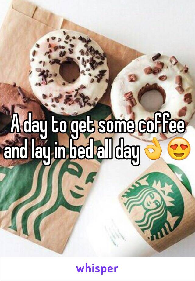 A day to get some coffee and lay in bed all day👌😍