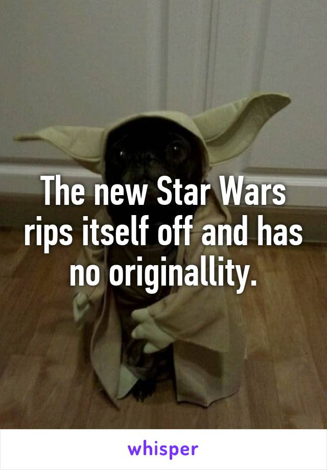 The new Star Wars rips itself off and has no originallity.