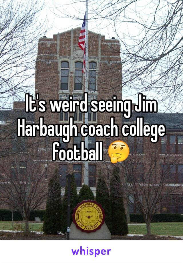 It's weird seeing Jim Harbaugh coach college football 🤔