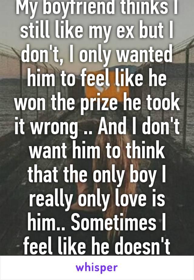 i but dont i He like thinks him,