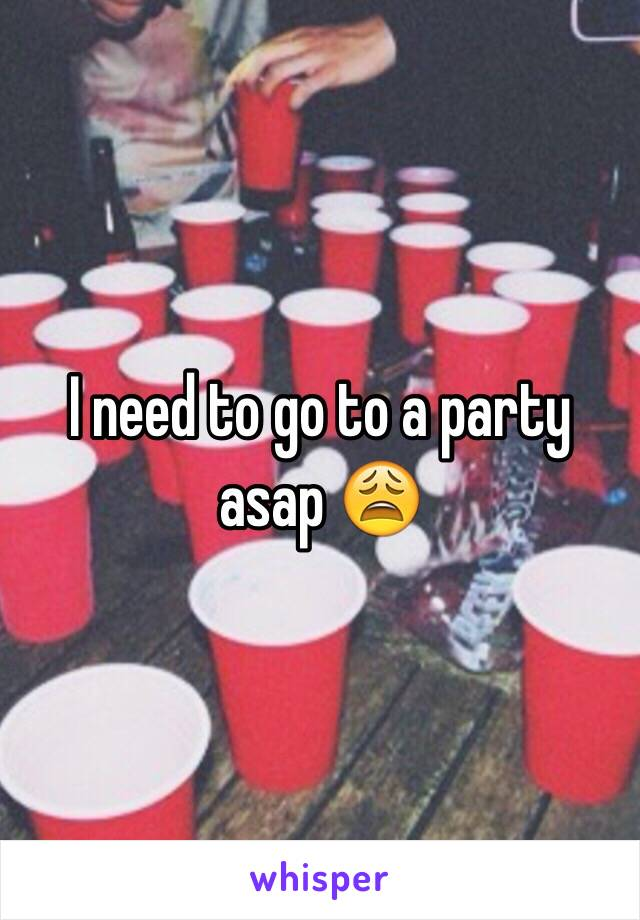 I need to go to a party asap 😩