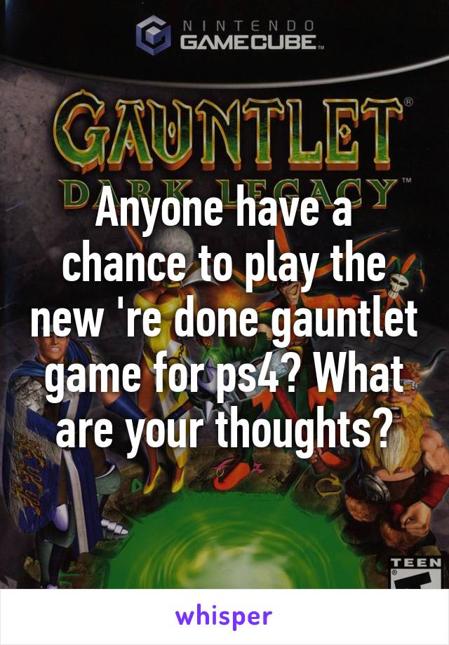 Anyone have a chance to play the new 're done gauntlet game for ps4? What are your thoughts?