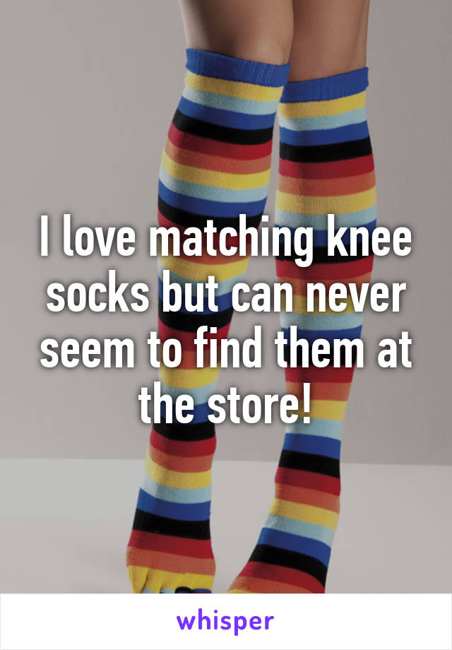 I love matching knee socks but can never seem to find them at the store!