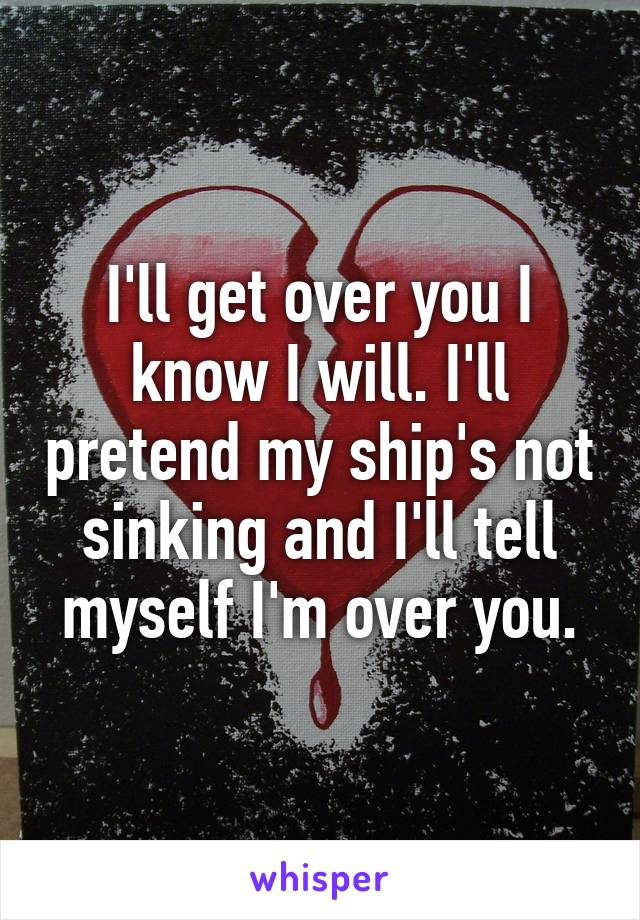 I Get Over You I Know I Will
