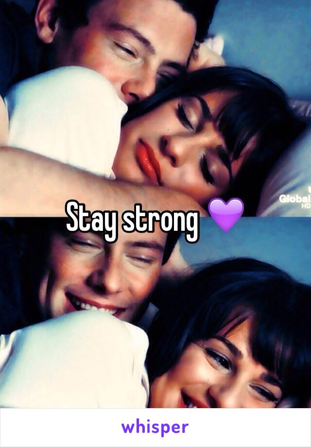 Stay strong 💜