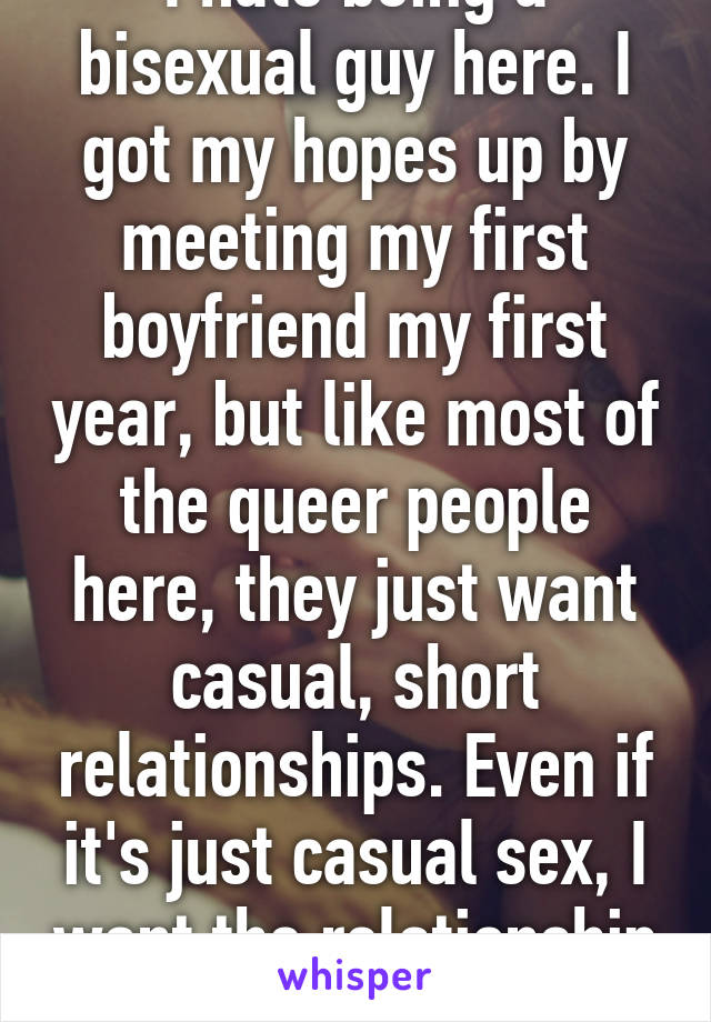 My boyfriend is bisexual and i hate it