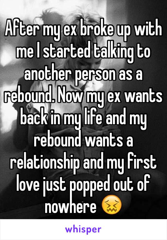 After my ex broke up with me I started talking to another