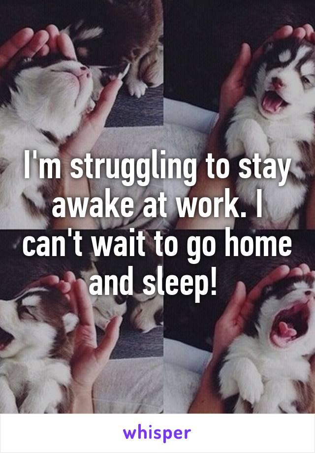 staying awake at work