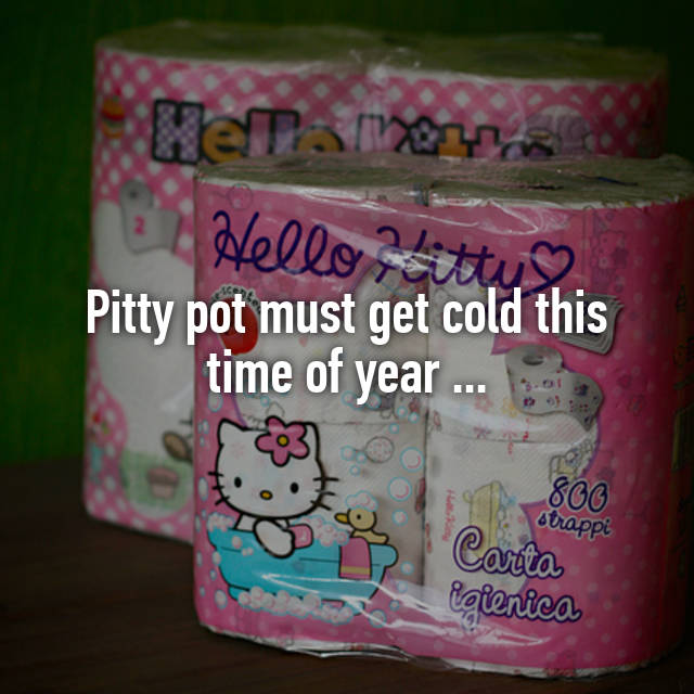 f6e33d52e1 Pitty pot must get cold this time of year ...