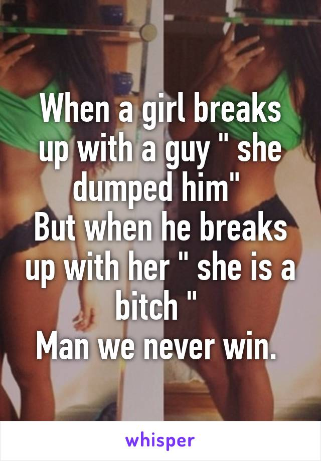 When A Girl Breaks Up With A Guy