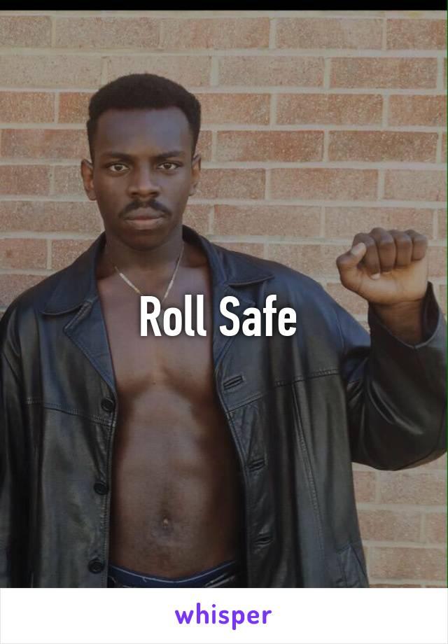 roll safe
