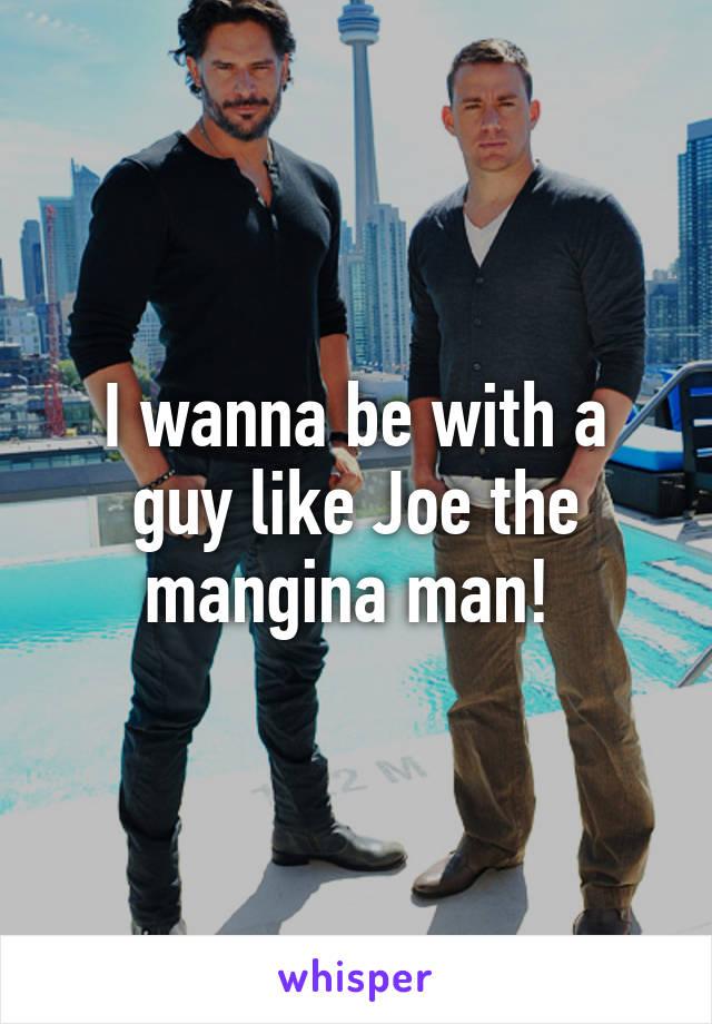 Joe mangina man