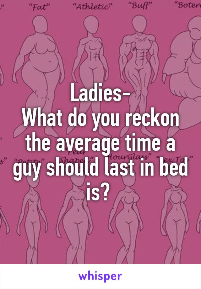 Average time to last in bed for males