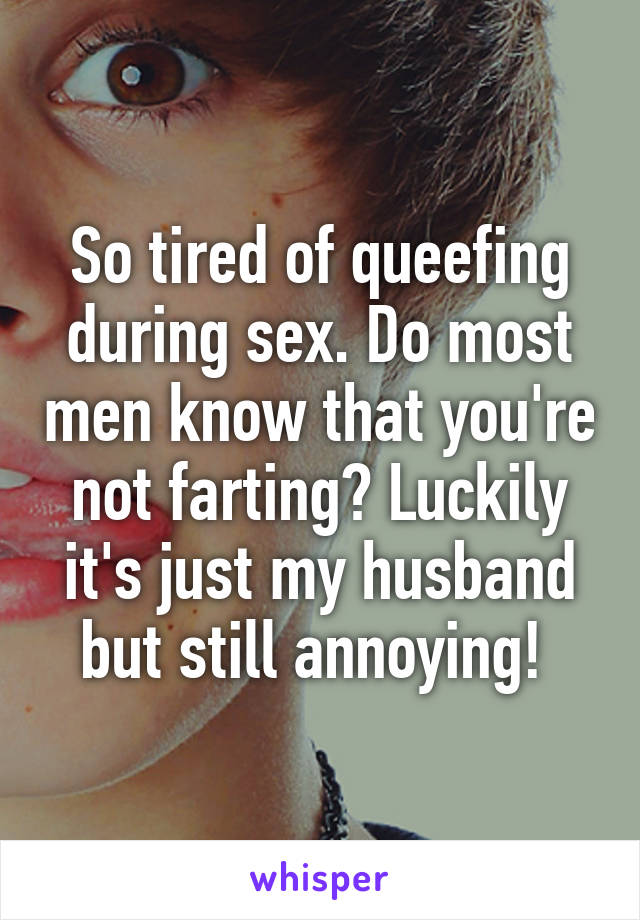 Why do i queef during sex