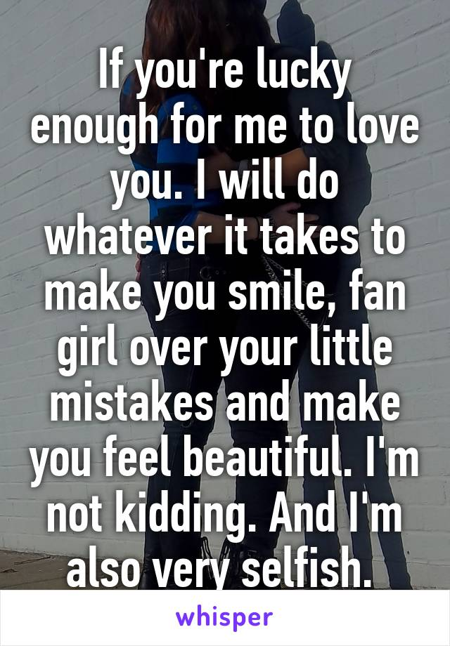 Love should make you feel youre enough
