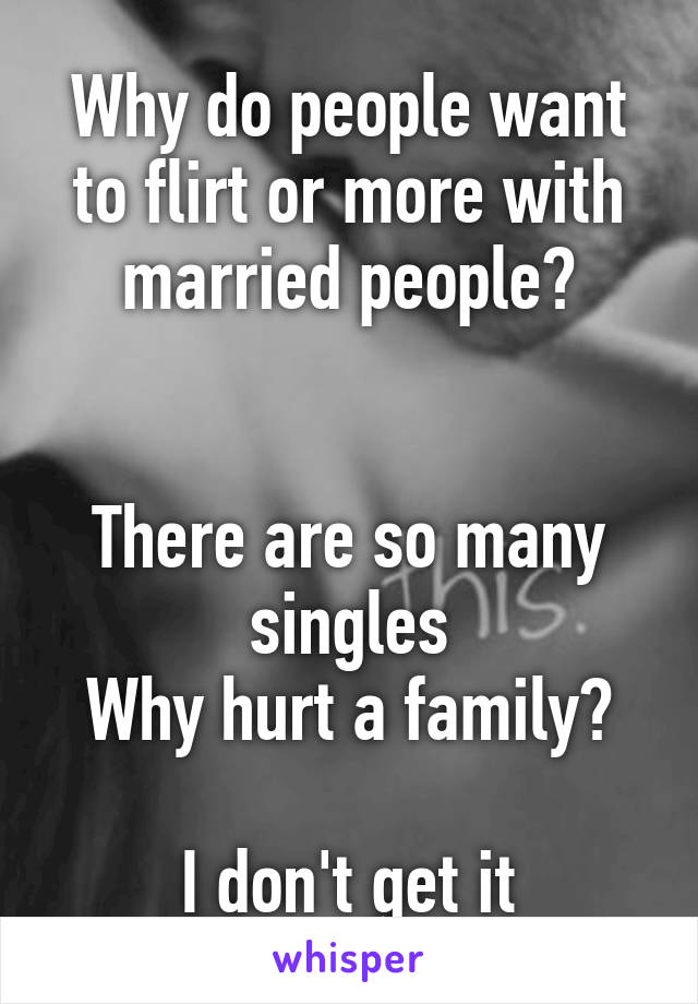 Why do married people flirt