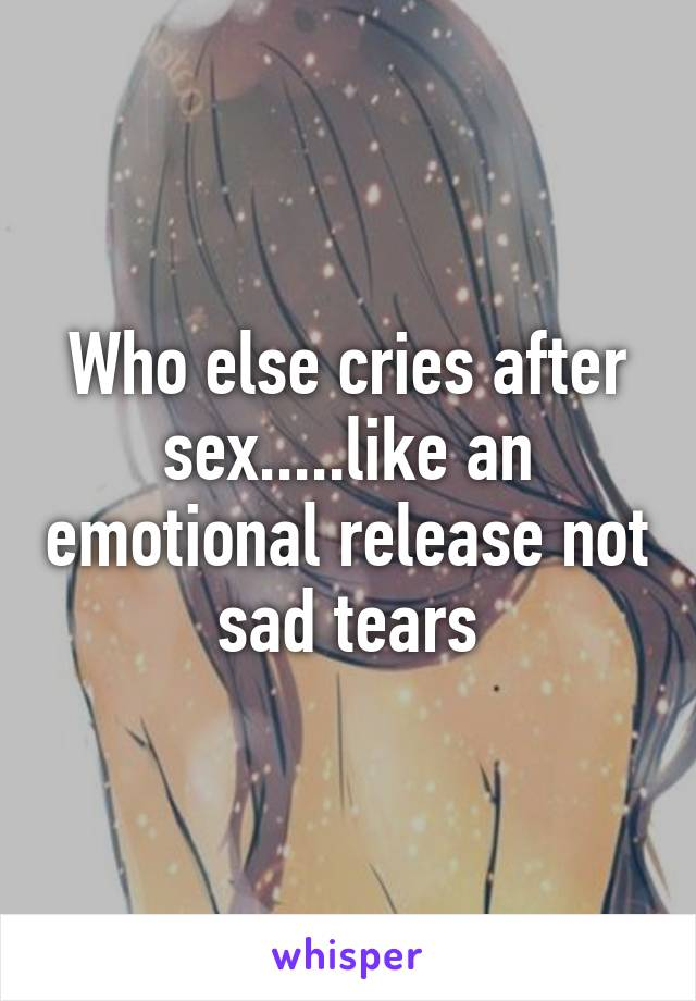 Crying and emotional release during sex