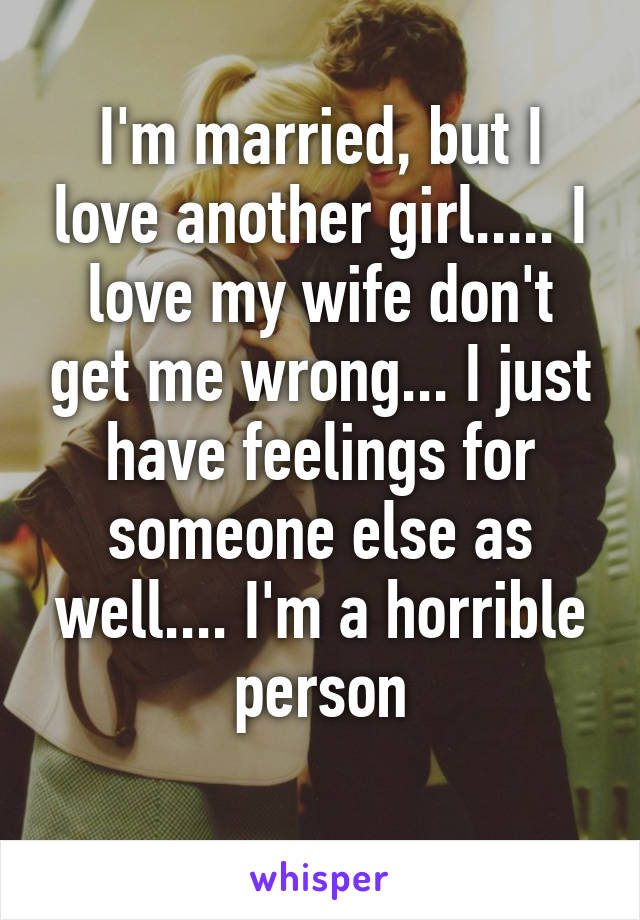 Happily married but in love with someone else