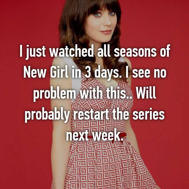 I just watched all seasons of New Girl in 3 days. I see no problem with this.. Will probably restart the series next week.