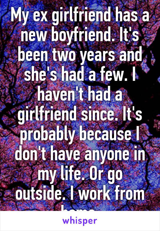 My ex girlfriend has a boyfriend
