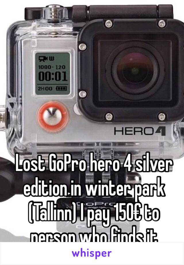 Lost GoPro hero 4 silver edition in winter park (Tallinn) I pay 150€ to person who finds it