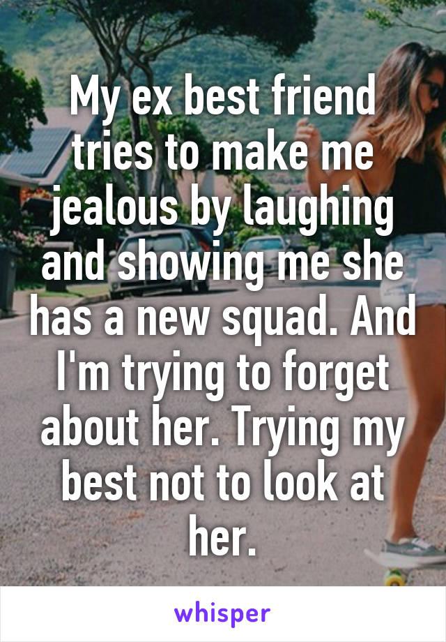 How to make my best friend jealous