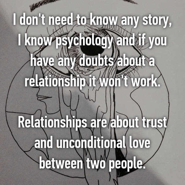 I don't need to know any story, I know psychology and if you