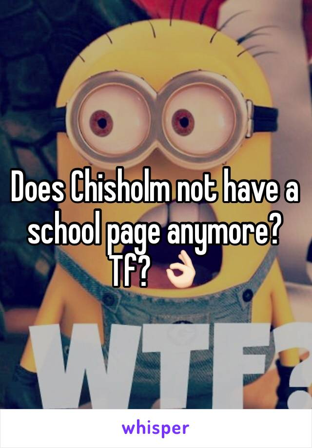 Does Chisholm not have a school page anymore? Tf? 👌🏻