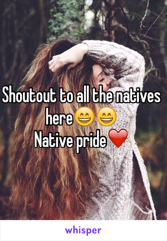 Shoutout to all the natives here😄😄 Native pride❤️