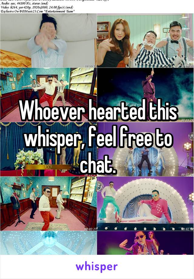Whoever hearted this whisper, feel free to chat.