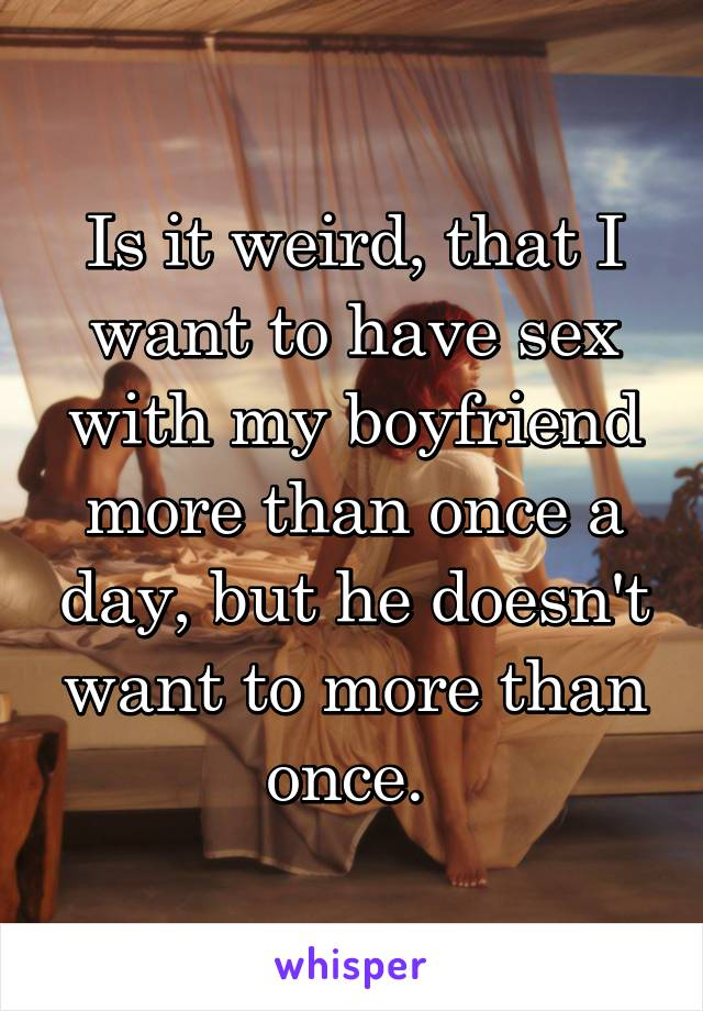 I want to have sex with my bf