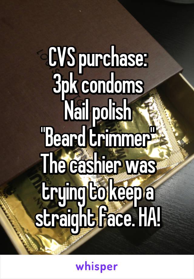 cvs purchase 3pk condoms nail polish beard trimmer the cashier