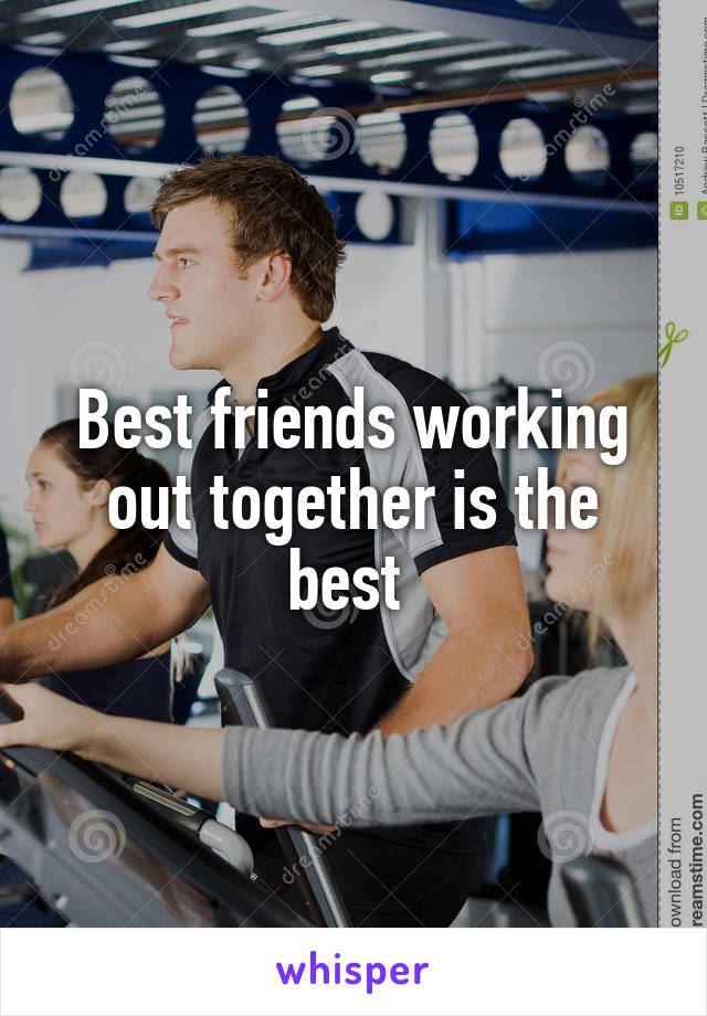 Best friends working out together is the best