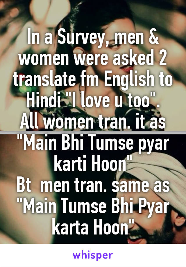 ina karta In a Survey, men & women were asked 2 translate fm English to  ina karta