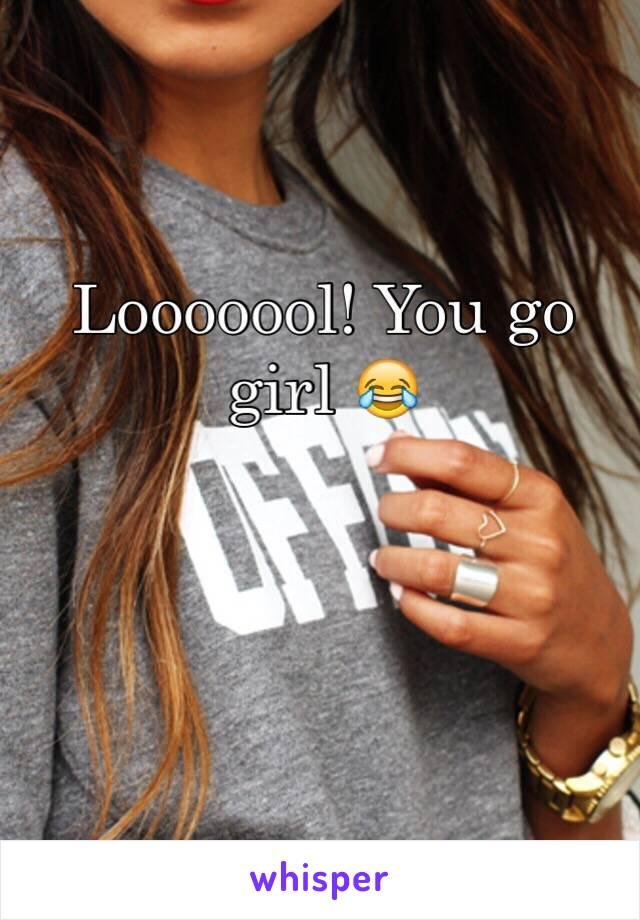 Looooool! You go girl 😂