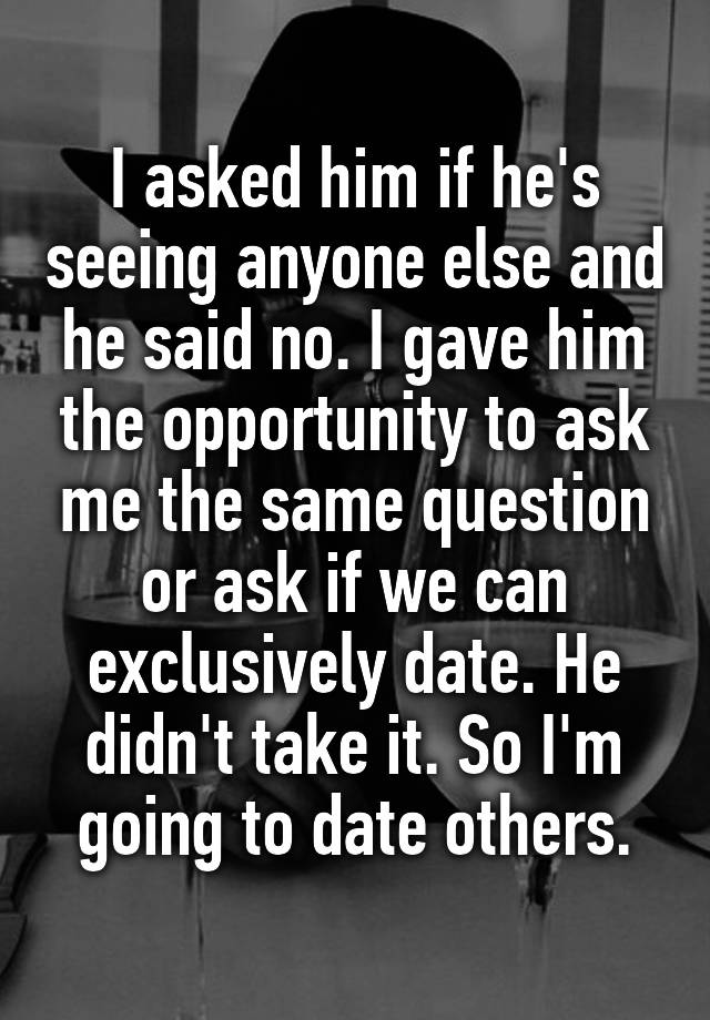 How to ask if he is seeing someone else
